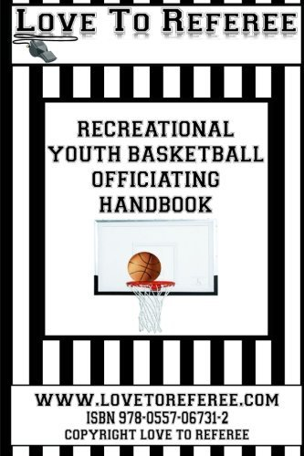 Love To Referee Recreational Youth Basketball Officiating Handbook by Love To Referee (2013-10-28) par Love To Referee