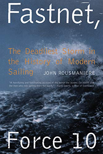 Fastnet, Force 10: The Deadliest Storm in the History of Modern Sailing por John Rousmaniere