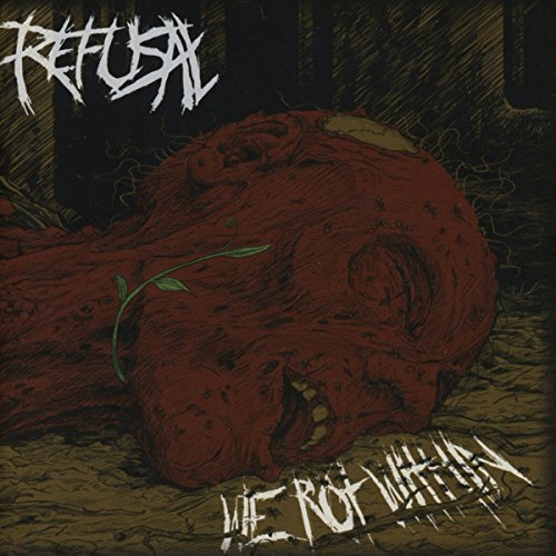 We Rot Within by Refusal