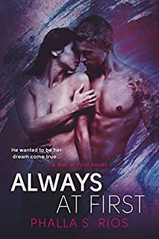 Always at First (Not at First Series Book 2) by [Rios, Phalla S.]