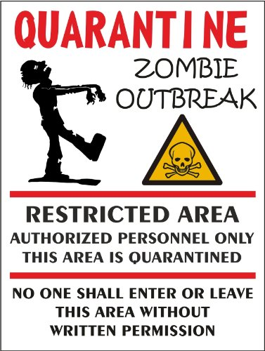 SIGNS 2 ALL l4160Quarantine Zombie Outbreak Marke New -