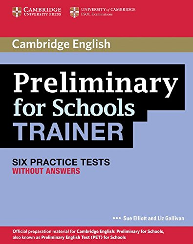 Preliminary for Schools Trainer Six Practice Tests without Answers (Authored Practice Tests)