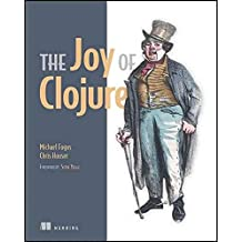 [(Joy of Clojure : Thinking the Clojure Way)] [By (author) Michael Fogus ] published on (April, 2011)
