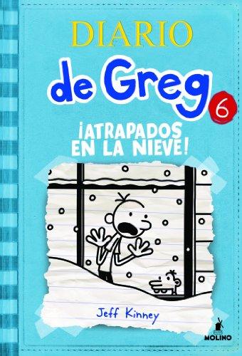 Diario de greg 6. !Atrapados en la nieve! por Jeff Kinney