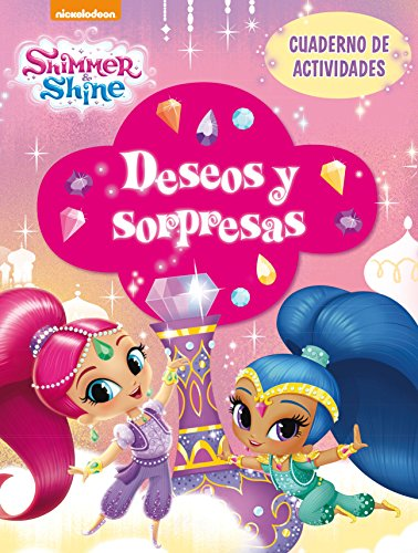 Deseos y sorpresas (Shimmer & Shine. Actividades) por Nickelodeon Nickelodeon