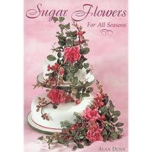 Sugar Flowers for All Seasons