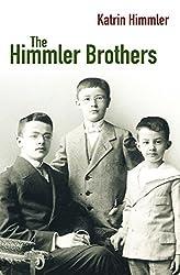 The Himmler Brothers: A German Family History by Katrin Himmler (2008-06-20)
