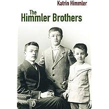 The Himmler Brothers: A German Family History by Katrin Himmler (2008-11-01)