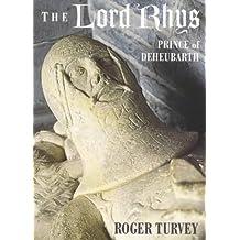 Lord Rhys, The - Prince of Deheubarth