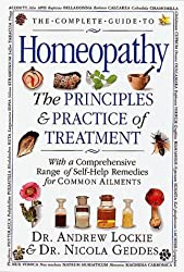 The Complete Guide to Homeopathy: The Principles and Practice ofTreatment