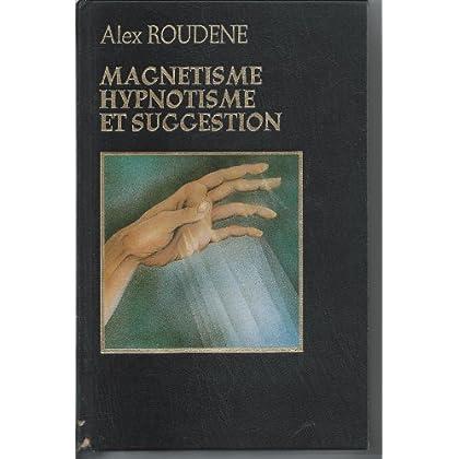 Magnétisme, hypnotisme et suggestion. 1979. (Hypnose, Magnétisme)