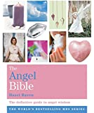 The Angel Bible: The definitive guide to angel wisdom (Godsfield Bibles)