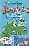 Jacob Two-Two und der Dinosaurier (Fischer Schatzinsel)