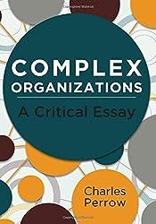 Complex Organizations: A Critical Essay