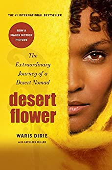 Desert Flower: The Extraordinary Journey Of A Desert Nomad par [Dirie, Waris, Miller, Cathleen]