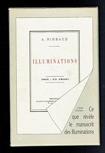 Illuminations. Ce que révèle le manuscrit des Illuminations (2 volumes)