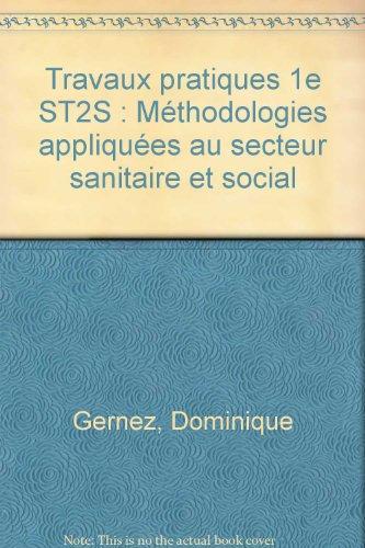 Travaux pratiques 1e ST2S : Méthodologies appliquées au secteur sanitaire et social
