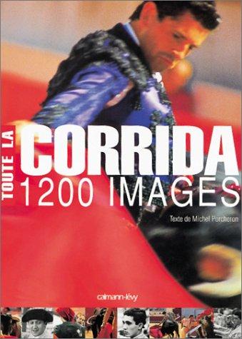 Toute la corrida : 1200 images