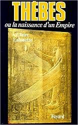 Thèbes ou la naissance d'un empire. Pharaons, tome 2