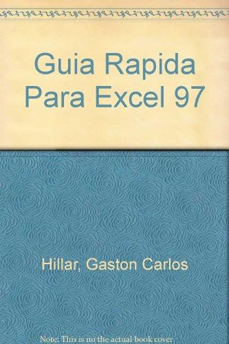 Guia Rapida Para Excel 97 por Gaston Carlos Hillar