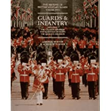 The History of British Military Bands: Guards and Infantry v. 2