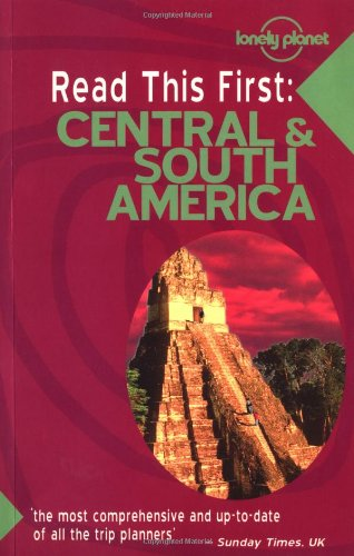 Central & South America (Lonely Planet Read This First)