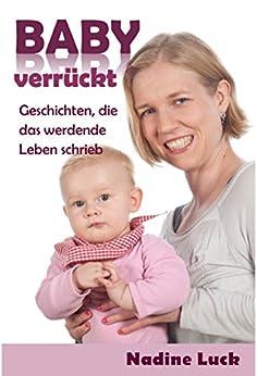 babyverrckt-geschichten-die-das-werdende-leben-schrieb