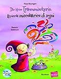 Die kleine Traummischerin: Kinderbuch Deutsch-Italienisch mit mehrsprachiger Audio-CD
