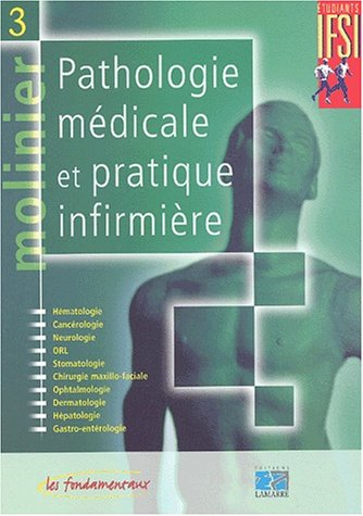 Molinier : Tome 3, Pathologie médicale et pratique infirmière