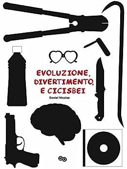 Evoluzione, Divertimento, e Cicisbei di [Daniel Nicolae]