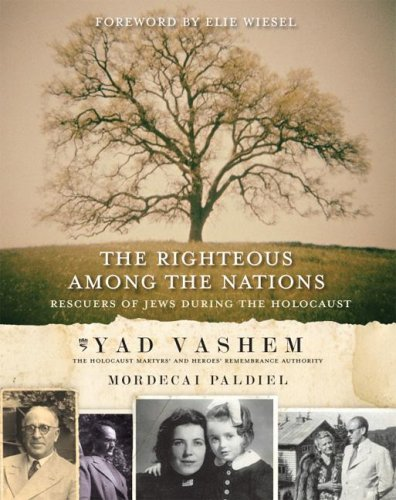 The Righteous Among the Nations: Rescuers of Jews During the Holocaust por Mordecai Paldiel