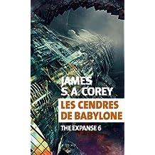 The Expanse, Tome 6 : Les cendres de Babylone