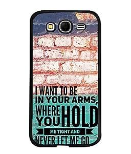 PrintVisa Designer Back Case Cover for Samsung Galaxy Grand Neo (hold me tight never go)