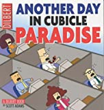 Dilbert: Another Day In Cubicle Paradise