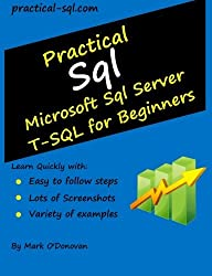 Practical Sql: Microsoft Sql Server T-SQL for Beginners by Mark O'Donovan (2013-10-09)