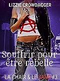 Souffrir pour être rebelle: Romance paranormale lesbienne (La chair & le sang t. 3) (French Edition)