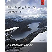 Adobe Photoshop Lightroom CC (2015 release)/Lightroom 6 Classroom in a Book