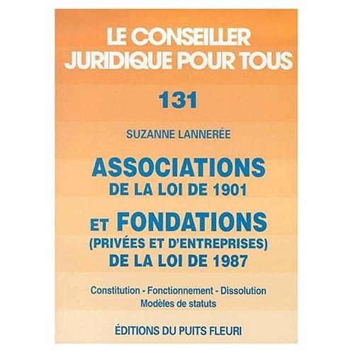 Associations de la loi de 1901 et fondations (privées et d'entreprises) de la loi de 1987 : Constitution, fonctionnement, dissolution, modèles de statuts, 5ème édition