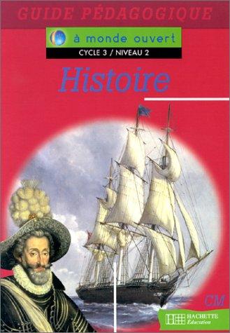 Histoire, CM, cycle 3, niveau 2 : Guide pédagogique