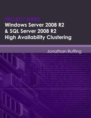 Windows Server 2008 R2 & SQL Server 2008 R2 High Availability Clustering: Project Series by Jonathan S Ruffing (27-May-2011) Paperback par Jonathan S Ruffing