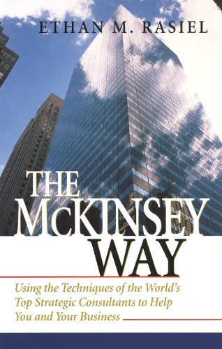 The McKinsey Way: Using the Techniques of the World's Top Strategic Consultants to Help You and Your Business Descargar PDF