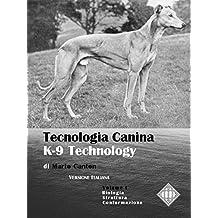 Tecnologia Canina  Vol. 1: Questioni tecniche e scientifiche sui cani e sulle razze canine