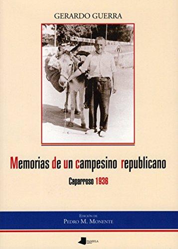 Memorias de un campesino republicano: Caparroso 1936 (Ensayo y Testimonio) por Gerardo Guerra