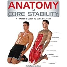 Anatomy of Core Stability: A Trainer's Guide to Core Stability by Hollis Liebman (2013-02-14)