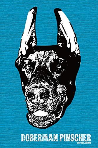 Doberman Pinscher Dot Grid Journal: Versatile 120 page 6x9 inch bulleted notebook for Dobermann Lovers (Doberman Pinscher Dot Grid Journals, Band 1) -