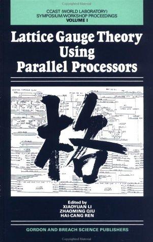 Lattice Gauge Theory Using Parallel Processors par Xiaoyuan Li, Zhaoming Qiu