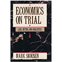 Economics on Trial: Lies, Myths and Realities