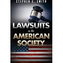 Stephen E. Smith's Lawsuits in the American Society