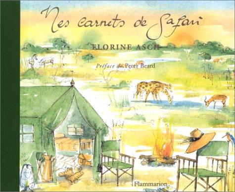 Mes carnets de safari por Florine Asch