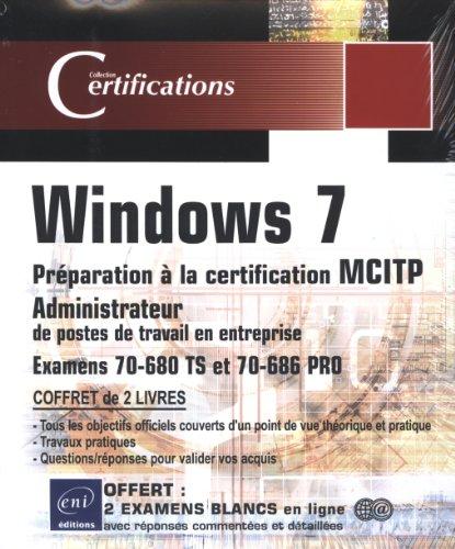 Windows 7 : Pack 2 volumes Préparation à la certification MCITP Administrateur de postes de travail en entreprise Examens 70-680 et 70-686 PRO por Emmanuel Dreux